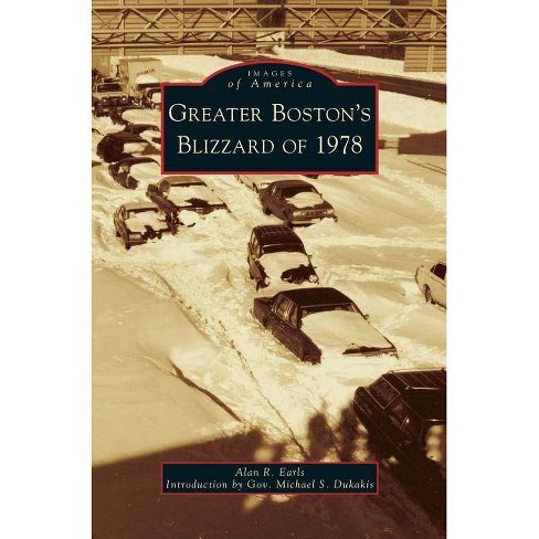 Greater Boston's Blizzard of 1978 - by  Alan R Earls (Hardcover) - image 1 of 1