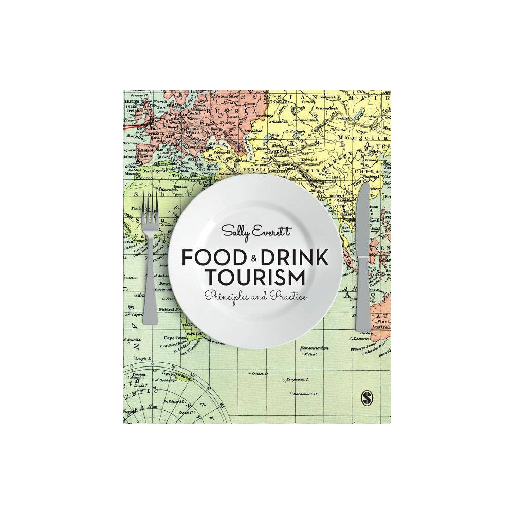 Food and Drink Tourism - by Sally Everett (Paperback) Dedicated to the growing field of food and drink tourism and culinary engagement, Sally Everett offers a multi-disciplinary approach to the subject, embracing theories and examples from numerous subject disciplines. Through a combination of critical theory reflections, real-life case studies, media excerpts and activities, examples of food and drink tourism around the world as well as a focus on employability, Food and Drink Tourism provides a comprehensive and engaging resource on the growing trend of food motivated travel and leisure. Suitable for any student studying tourism, hospitality, events, sociology, marketing, business or cultural studies. Gender: unisex.