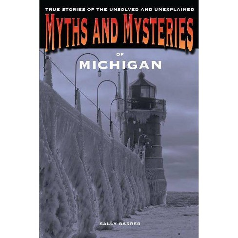 Myths and Mysteries of Michigan - by  Sally Barber (Paperback) - image 1 of 1