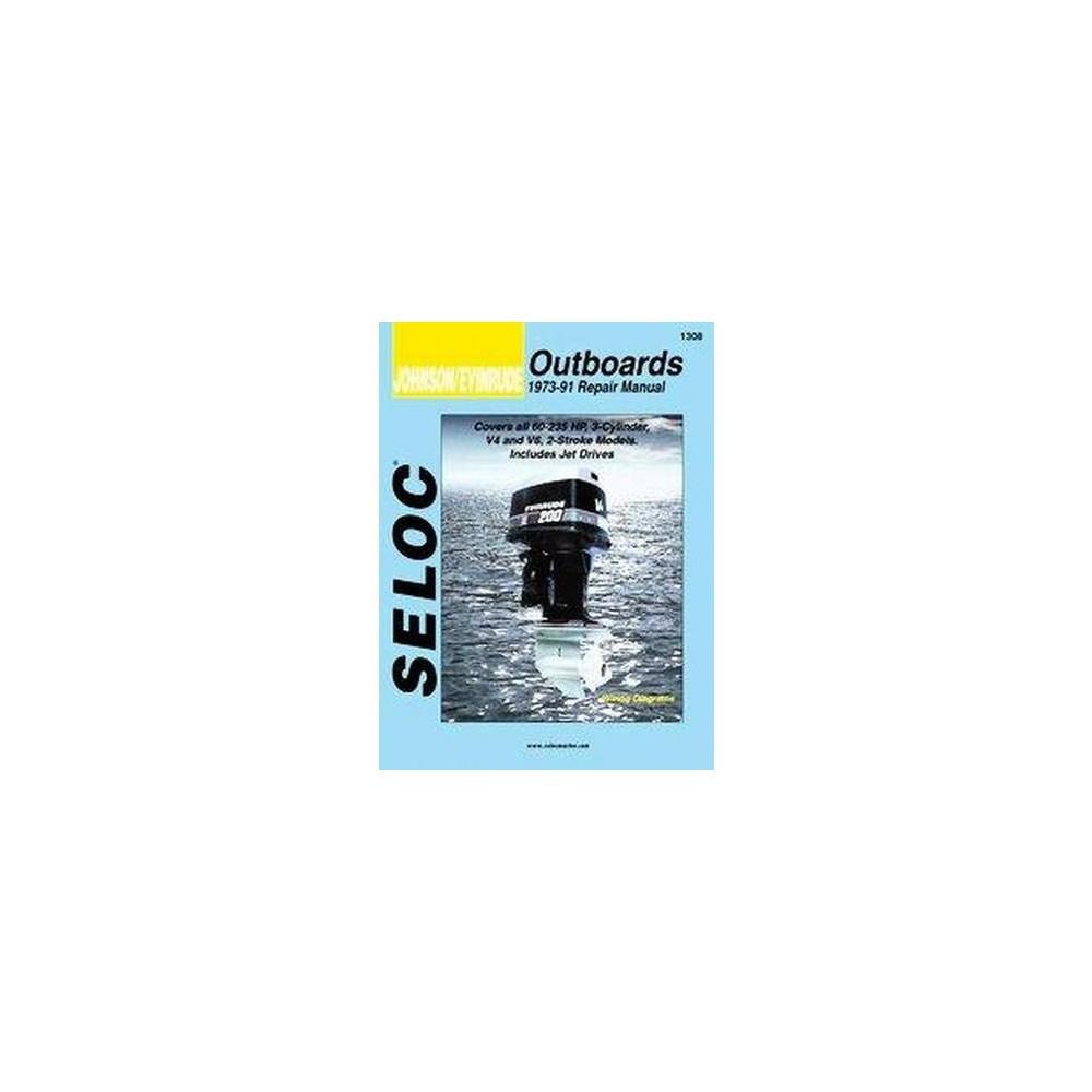 Johnson/Evinrude Outboards 1973-91 Repair Manual : 60-235 Horsepower, 3-Cylinder, V4 and V6 (Revised)