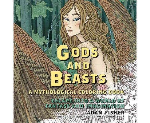 Gods & Beasts : A Mythological Coloring Book - Escape into a World of Fantasy and Imagination - image 1 of 1