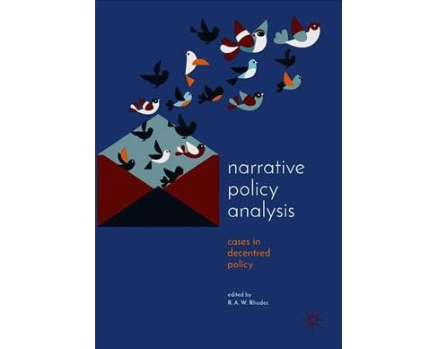 Narrative Policy Analysis : Cases in Decentred Policy -  (Hardcover) - image 1 of 1