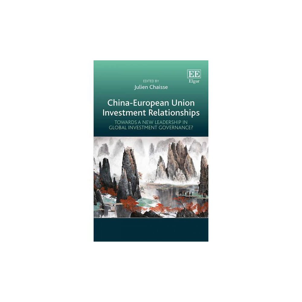 China-European Union Investment Relationships : Towards a New Leadership in Global Investment