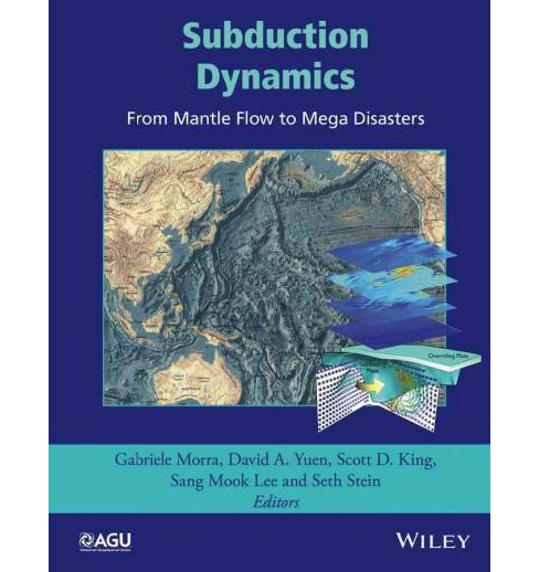 Subduction Dynamics : From Mantle Flow to Mega Disasters (Hardcover) - image 1 of 1