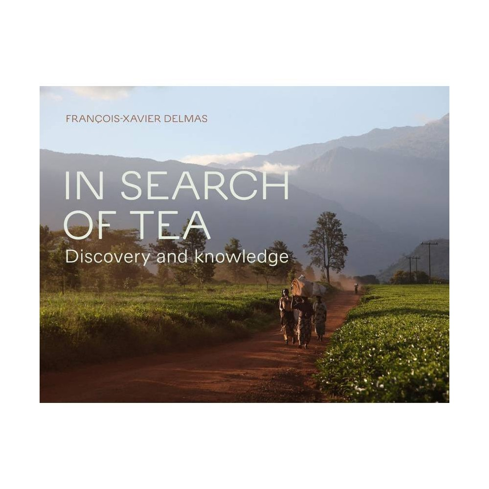 In Search Of Tea By Fran Ois Xavier Delmas Paperback