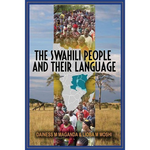The Swahili People and Their Language - (Paperback) - image 1 of 1