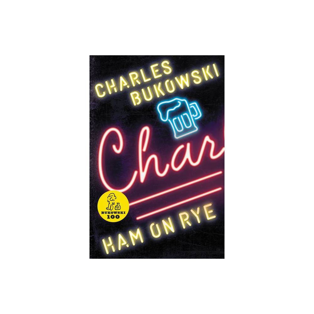 Ham on Rye - by Charles Bukowski (Paperback) Cheap