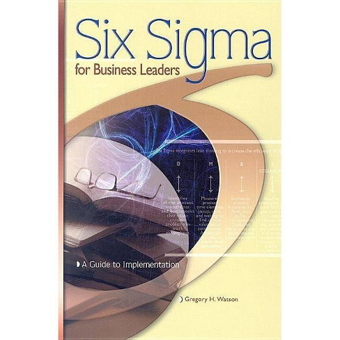 Six SIGMA for Business Leaders - by  Gregory H Watson (Paperback) - image 1 of 1
