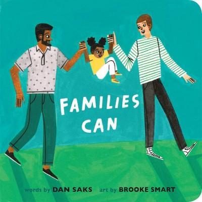 Families Can - by  Dan Saks (Board Book)