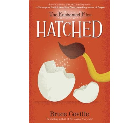 Hatched -  Reprint (Enchanted Files) by Bruce Coville (Paperback) - image 1 of 1