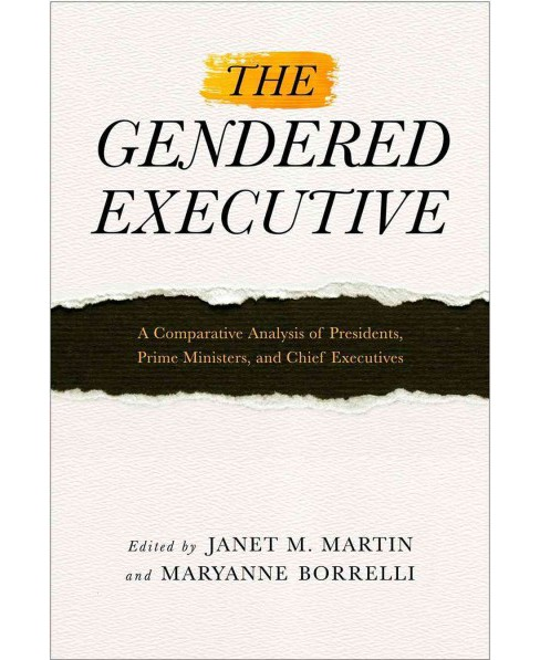 Gendered Executive : A Comparative Analysis of Presidents, Prime Ministers, and Chief Executives - image 1 of 1