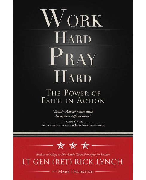 Work Hard, Pray Hard : The Power of Faith in Action (Hardcover) (Rick Lynch) - image 1 of 1