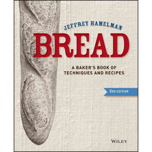 Bread : A Baker's Book of Techniques and Recipes -  by Jeffrey Hamelman (Hardcover) - image 1 of 1
