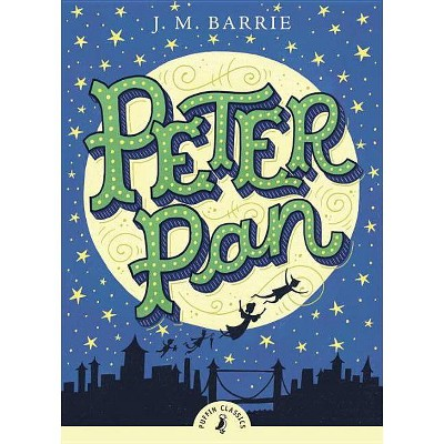 Peter Pan - (Puffin Classics) by  James Matthew Barrie (Paperback)