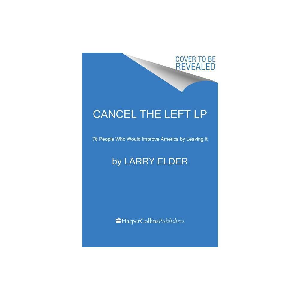 Cancel The Left Large Print By Larry Elder Paperback