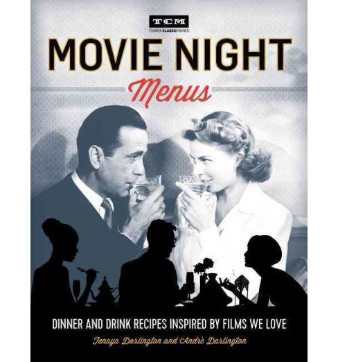 Movie Night Menus : Dinner and Drink Recipes Inspired by the Films We Love (Paperback) (Tenaya - image 1 of 1