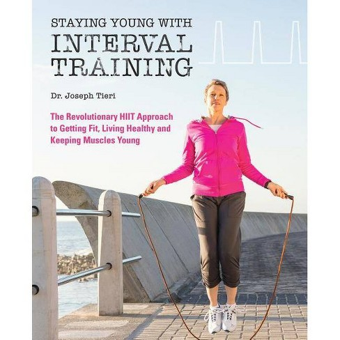 Staying Young with Interval Training - by  Joseph Tieri (Paperback) - image 1 of 1