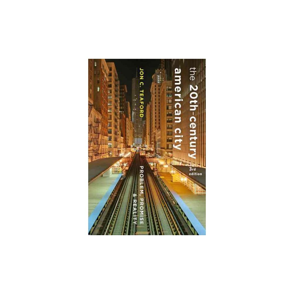 Twentieth-Century American City : Problem, Promise, and Reality (Paperback) (Jon C. Teaford)