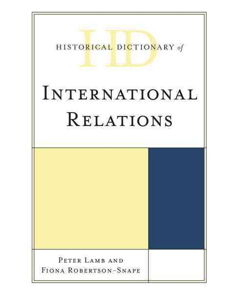 Historical Dictionary of International Relations (Hardcover) (Peter Lamb & Fiona Robertson-snape) - image 1 of 1