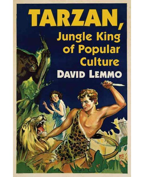 Tarzan, Jungle King of Popular Culture (Paperback) (David Lemmo) - image 1 of 1