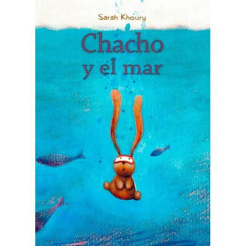 Chacho Y El Mar - by  Sarah Khoury (Paperback) - image 1 of 1