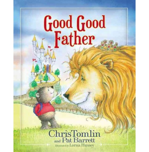 Good Good Father (School And Library) (Chris Tomlin & Pat Barrett) - image 1 of 1