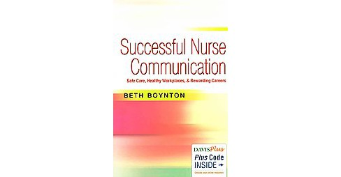 Successful Nurse Communication : Safe Care, Healthy Workplaces & Rewarding Careers (New) (Paperback) - image 1 of 1