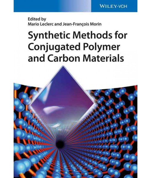 Synthetic Methods for Conjugated Polymers and Carbon Materials (Hardcover) (Mario Leclerc & - image 1 of 1