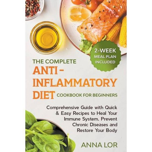 The Complete Anti-Inflammatory Diet Cookbook for Beginners - by  Anna Lor (Paperback) - image 1 of 1