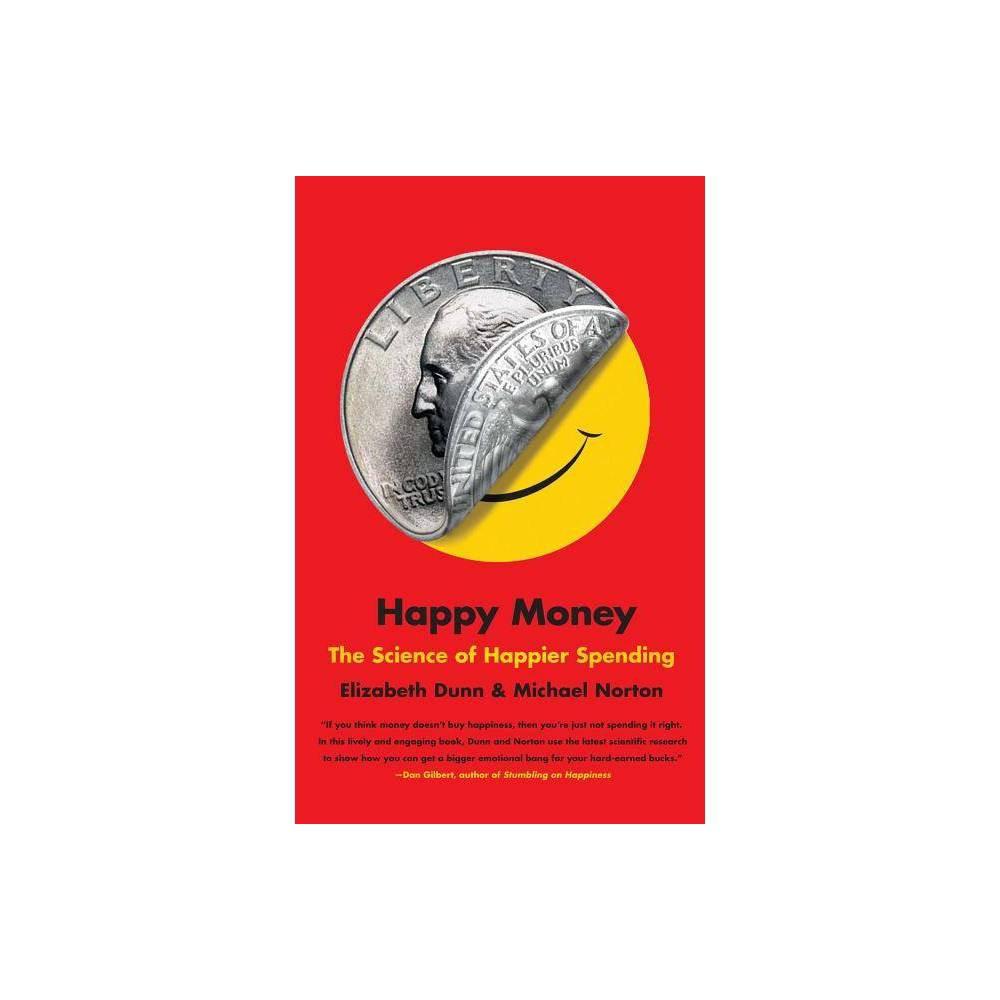 Happy Money By Elizabeth Dunn Michael Norton Paperback