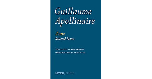 Zone : Selected Poems (Translation) (Paperback) (Guillaume Apollinaire) - image 1 of 1