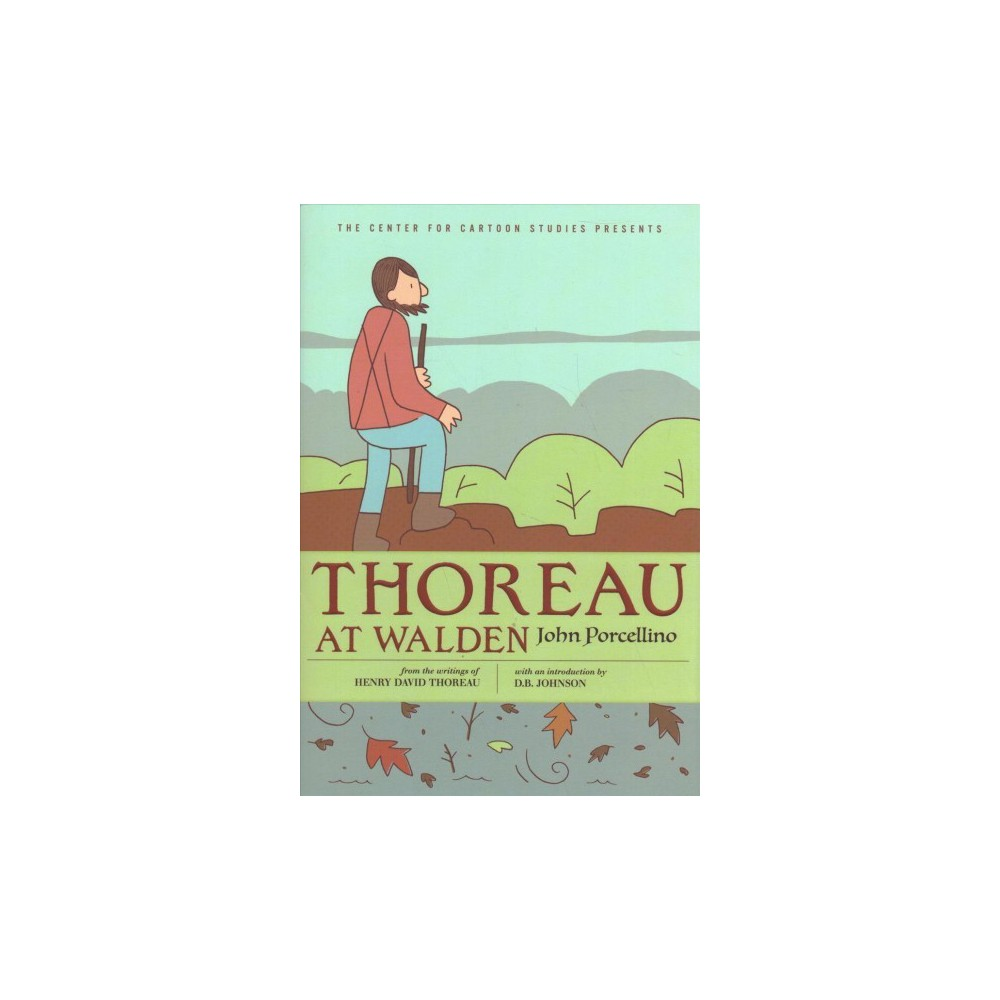 Thoreau at Walden - 2 (The Center for Cartoon Studies Presents) by John Porcellino (Hardcover)