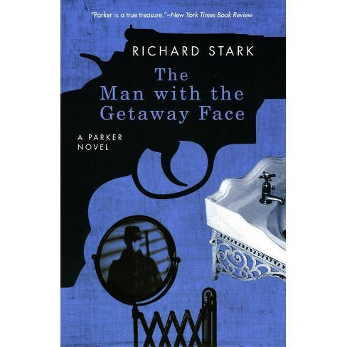 The Man with the Getaway Face - (Parker Novels) by  Richard Stark (Paperback) - image 1 of 1