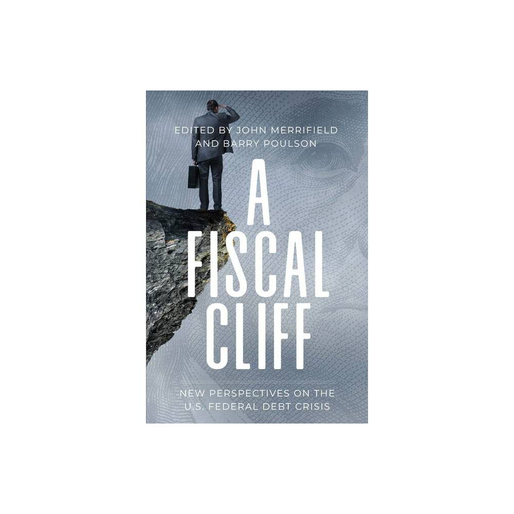A Fiscal Cliff By John Merrifield Barry Poulson Paperback