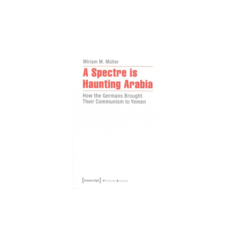 A Spectre Is Haunting Arabia ( Political Science) (Paperback)