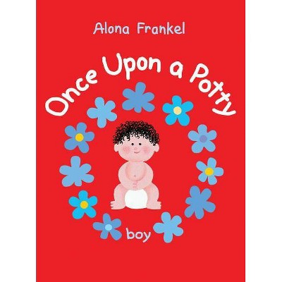 Once Upon a Potty: Boy - by Alona Frankel (Board Book)