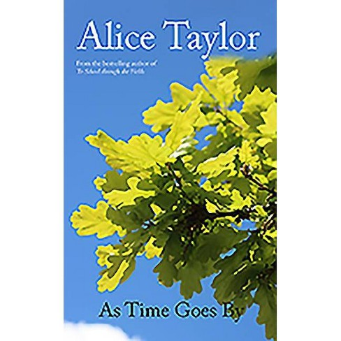 As Time Goes by - by  Alice Taylor (Hardcover) - image 1 of 1