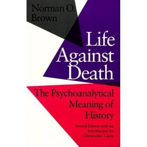 Life Against Death - 2 Edition by  Norman O Brown (Paperback) - image 1 of 1