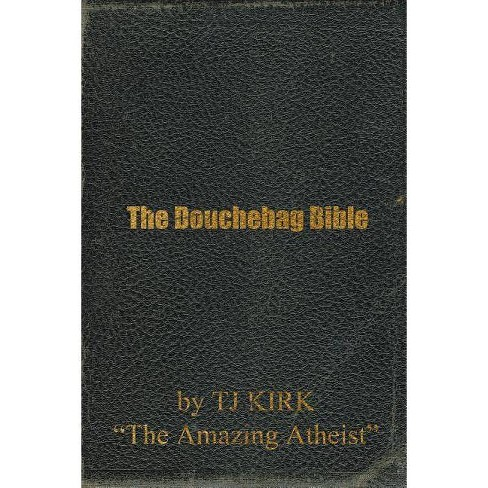 The Douchebag Bible - by  Tj Kirk (Paperback) - image 1 of 1