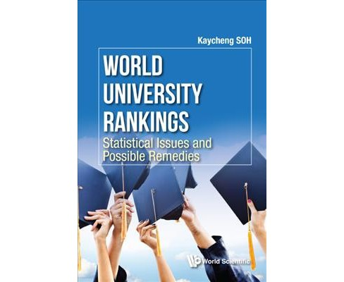 World University Rankings : Statistical Issues and Possible Remedies (Hardcover) (Kay Cheng Soh) - image 1 of 1