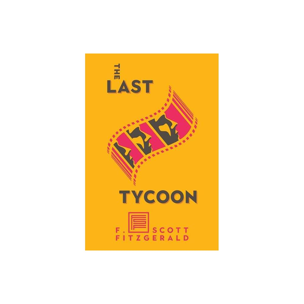 The Last Tycoon Scribner Classic By F Scott Fitzgerald Hardcover