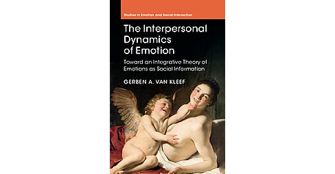 Interpersonal Dynamics of Emotion : Towards an Integrative Theory of Emotions As Social Information - image 1 of 1