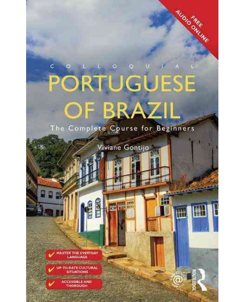 Colloquial Portuguese of Brazil : The Complete Course for Beginners (Paperback) (Viviane Gontijo) - image 1 of 1