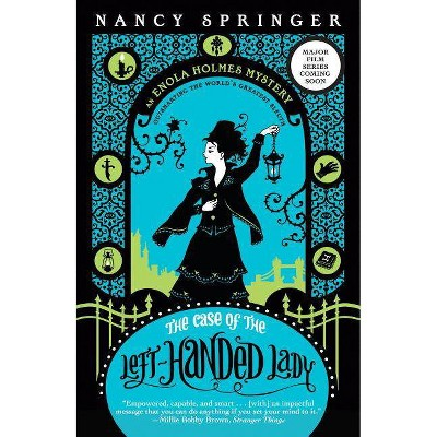 The Case of the Left-Handed Lady - (Enola Holmes Mystery (Quality)) by  Nancy Springer (Paperback)