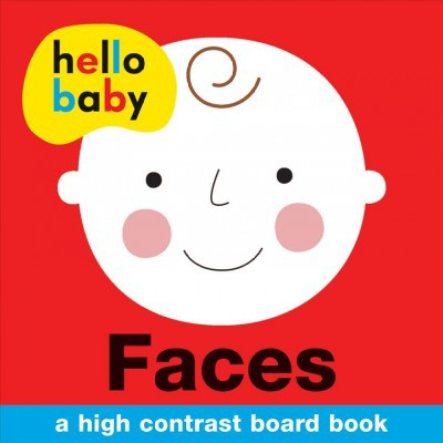 Hello Baby: Faces - by Roger Priddy (Board Book)