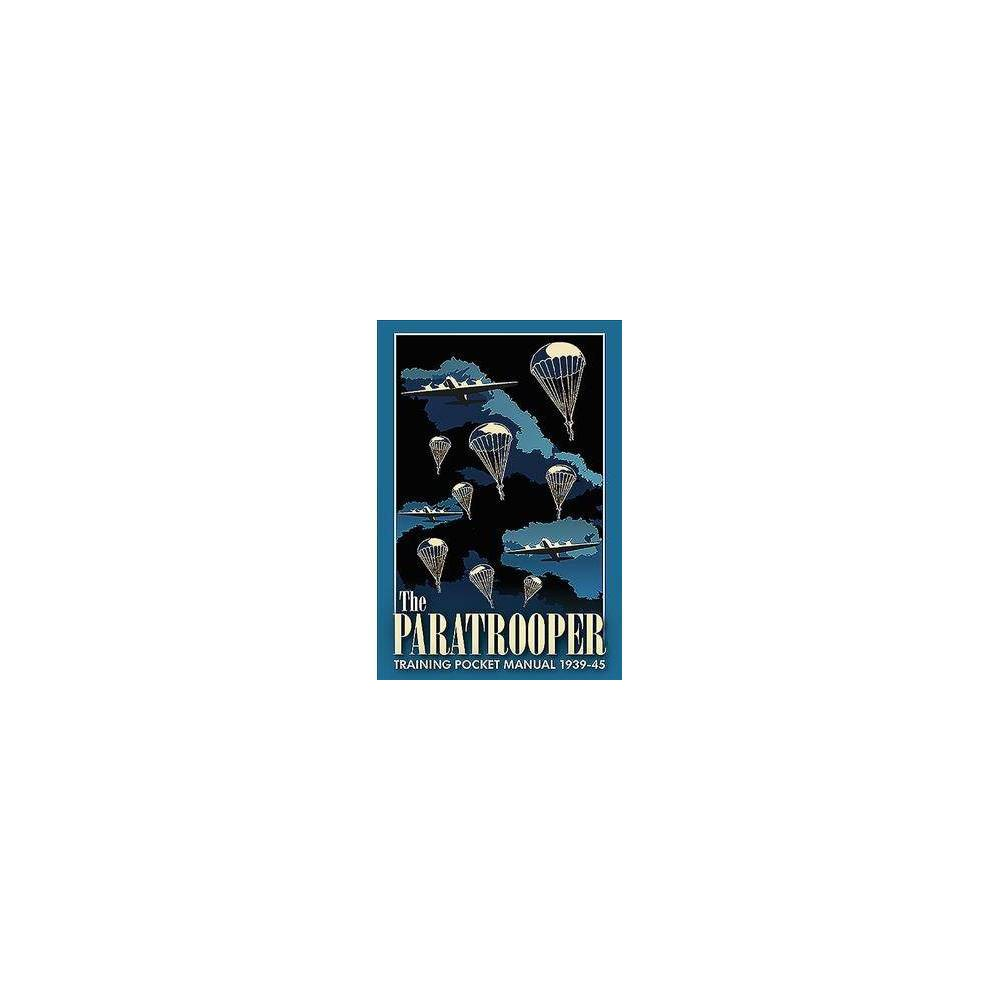 The Paratrooper Training Pocket Manual 1939-45 - (Pocket Manual) by Chris McNab (Hardcover)