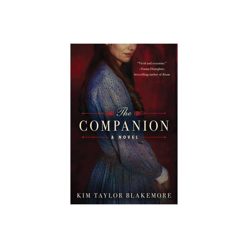 The Companion By Kim Taylor Blakemore Hardcover