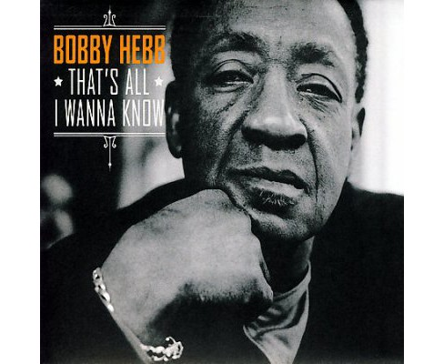 Bobby Hebb - That's All I Wanna Know (CD) - image 1 of 1