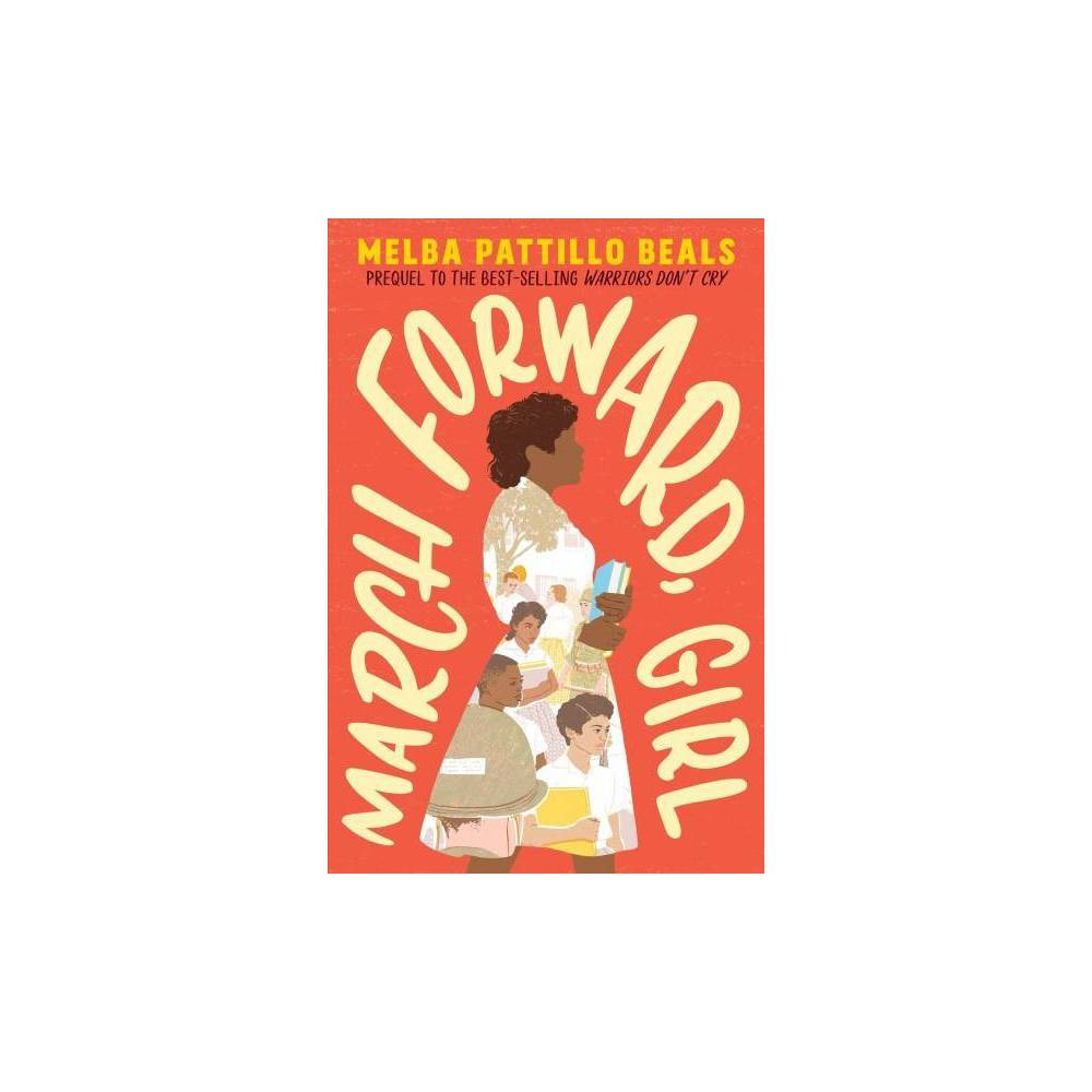March Forward, Girl - by Melba Pattillo Beals (Paperback)