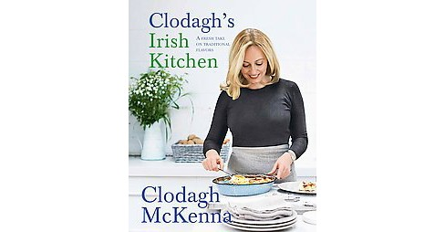 Clodagh's Irish Kitchen (Hardcover) (Clodagh Mckenna) - image 1 of 1